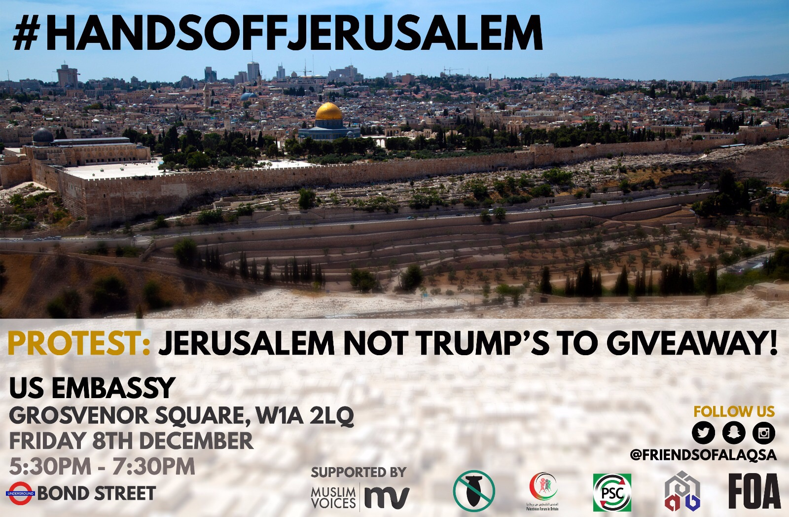 PROTEST: JERUSALEM AND MASJID AL-AQSA NOT TRUMP'S TO GIVEAWAY!